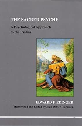 The Sacred Psyche: A Psychological Approach to the Psalms
