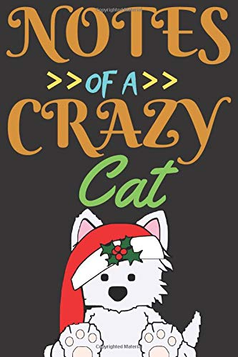 Notes Of A Crazy Cat: Best Gift For A Cute Cat Lovers National Cat Day Gift For Girls Birthday gift, Christmas gift