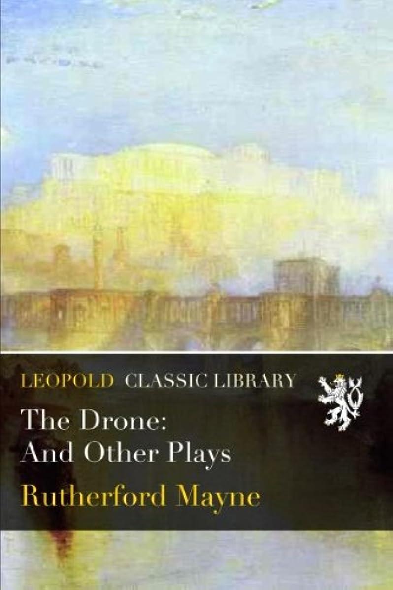 より中世のディレイThe Drone: And Other Plays