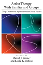 Action Therapy with Families and Groups: Using Creative Arts Improvisation in Clinical Practice