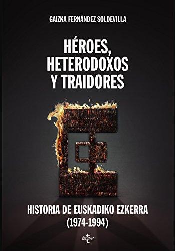 Héroes, heterodoxos y traidores: Historia de Euskadiko Ezkerra (1974-1994) (Ciencia Política - Semilla y Surco - Serie de Ciencia Política)