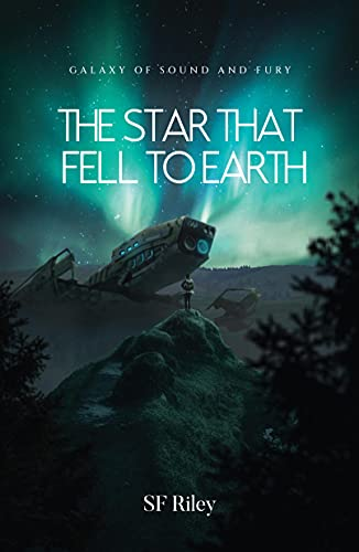 The Star That Fell to Earth (Galaxy of Sound and Fury Book 1)