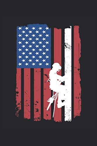 """Arboriste avec drapeau américain: Cahier ligné 6 """"x 9"""". Planificateur pour arboriculteurs  Travailleurs forestiers  Forester  Bûcheron  Remarques (French Edition)"""