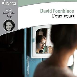 Deux sœurs                   De :                                                                                                                                 David Foenkinos                               Lu par :                                                                                                                                 Marie-Julie Baup                      Durée : 3 h et 35 min     22 notations     Global 4,0