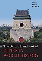 The Oxford Handbook of Cities in World History (Oxford Handbooks)