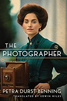 The Photographer (The Photographer's Saga Book 1) by [Petra Durst-Benning, Edwin Miles]