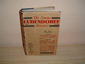 Concise Ludendorff Memoirs 1914 - 1918