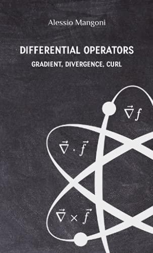 Differential operators: gradient, divergence, curl