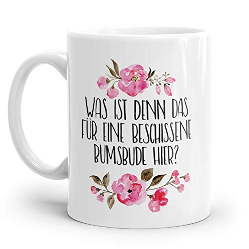 Tasse mit Spruch: Was ist denn das für eine Beschissene Bumsbude hier? | Personalisierbar | mit rosa Blumen