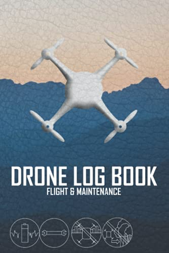 Drone Log book: Flight & Maintenance with Safety Checklist plus Battery Charge
