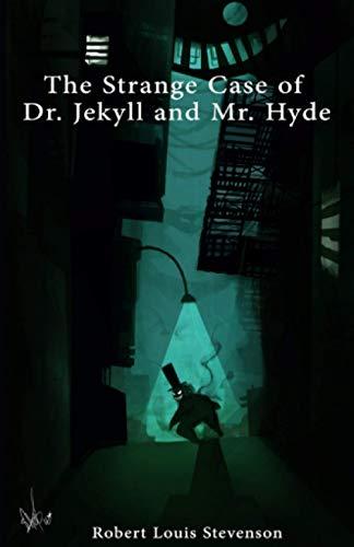 Strange case of Dr. Jekyll and Mr. Hyde: by Robert Louis Stevenson