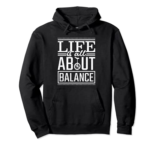 Life Is All About Balance, Einrad Pullover Hoodie