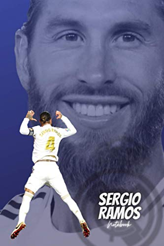 SERGIO RAMOS #4: Real Madrid Legend | Football Soccer Notebook, Sketchbook, Journal, Diary, Organizer, Paperback (6 x 9, 110 Pages, Blank, Unlined) (LaLiga Players)