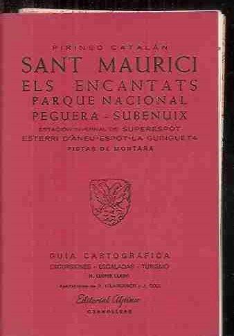PIRINEO CATALAN. SANT MAURICI / ELS ENCANTATS / PARQUE NACIONAL PEGUERA / SUBENUIX / ESTACION INVERNAL DE SUPERESPOT / ESTERRI D