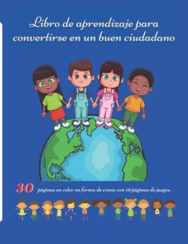 Libro de aprendizaje para convertirse en un buen ciudadano: Libro educativo para niños sobre la enseñanza del código cívico y moral para aprender los valores cívicos a través de cómics y juegos