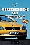 MERCEDES-BENZ SLK: REGISTRO DE RESTAURACIÓN Y MANTENIMIENTO (Ediciones en español)