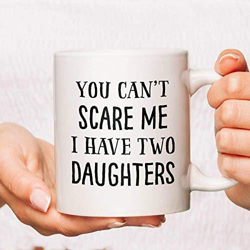 N\A Taza No me Puedes asustar, Tengo Dos Hijas - Taza del día del Padre - Regalo para papá