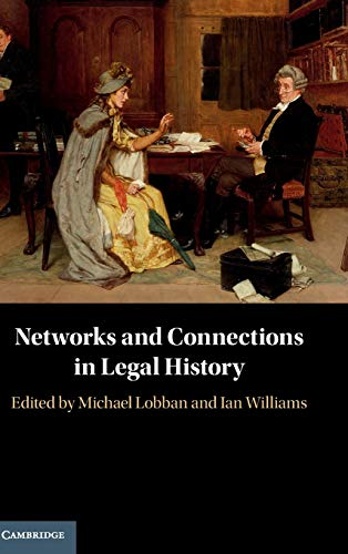 Compare Textbook Prices for Networks and Connections in Legal History  ISBN 9781108490887 by Lobban, Michael,Williams, Ian