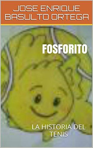 FOSFORITO: LA HISTORIA DEL TENIS (Educación Infantil nº 1)