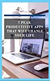 Peak Productivity Apps That Will Change Your Life (English Edition)