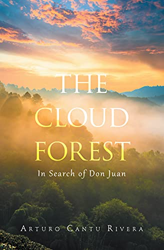 The Cloud Forest: In Search of Don Juan (English Edition)