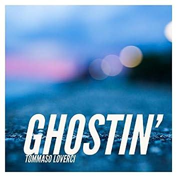 Ghostin'