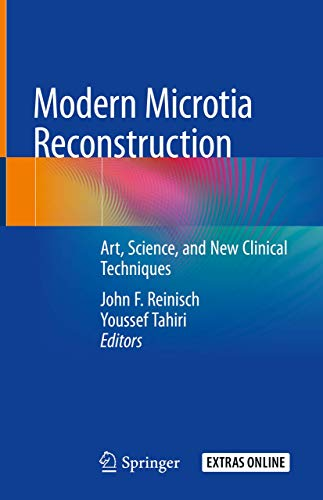 Modern Microtia Reconstruction: Art, Science, and New Clinical Techniques