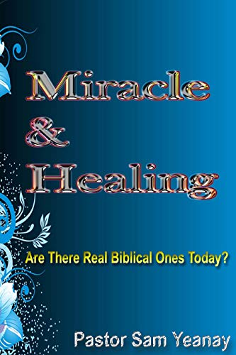 Miracle And Healing: Are There Real Biblical Ones Today? (Pastoral Series Book 2) (English Edition)