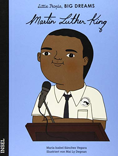 Martin Luther King: Little People, Big Dreams. Deutsche Ausgabe