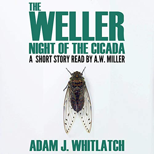 The Weller: Night of the Cicada Audiobook By Adam J. Whitlatch cover art