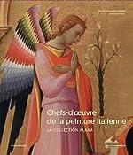 Chefs-d'oeuvre de la peinture italienne - La collection Alana de Carlo Falciani