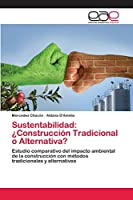Sustentabilidad: ¿Construcción Tradicional o Alternativa?