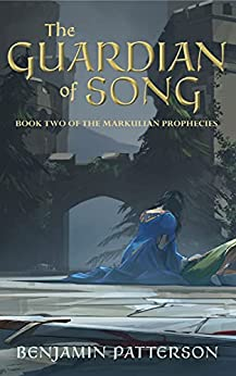 [Benjamin Patterson]のThe Guardian of Song: Book Two of the Markulian Prophecies (English Edition)