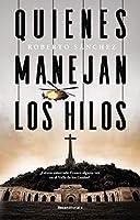 Quienes manejan los hilos/ Those Who Handle the Threads