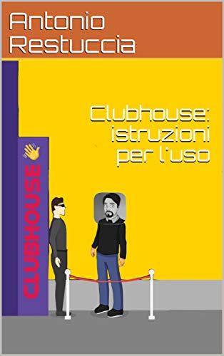 Clubhouse: istruzioni per l'uso