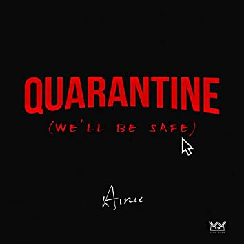 Quarantine (We'll Be Safe)