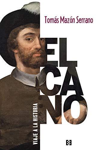 Elcano  viaje a la historia (Nuevo Ensayo nº 73) PDF EPUB Gratis descargar completo