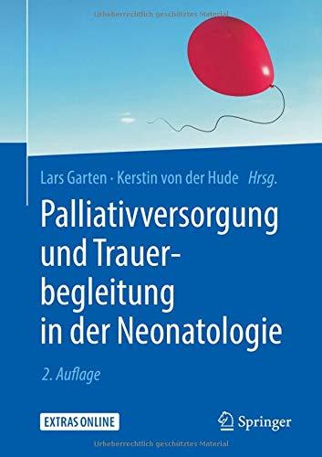Palliativversorgung und Trauerbegleitung in der Neonatologie