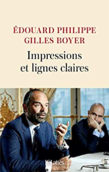Impressions et lignes claires (Récit) par [Edouard Philippe, Gilles Boyer]