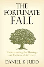 The Fortunate Fall: Understanding the Blessings and Burdens of Adversity