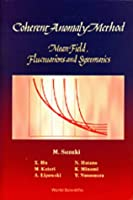 Coherent-Anomaly Method: Mean Field, Fluctuations and Systematics