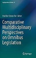 Comparative Multidisciplinary Perspectives on Omnibus Legislation (Legisprudence Library, 8)