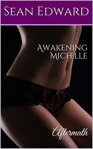 Awakening Michelle: Aftermath (English Edition)
