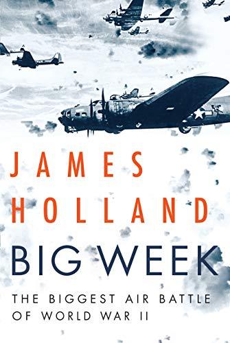 Image of Big Week: The Biggest Air Battle of World War II