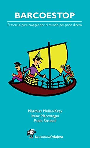 Barcoestop: El manual para navegar por el mundo por poco dinero.