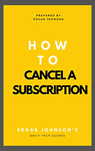 HOW TO CANCEL A SUBSCRIPTION: Step By Step Guide On How To Cancel Any Subscription On Amazon With Screenshoots (English Edition)