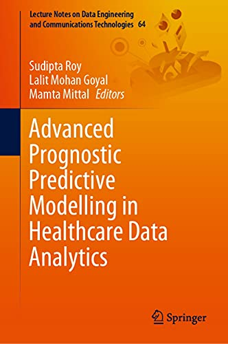 Advanced Prognostic Predictive Modelling in Healthcare Data Analytics (Lecture Notes on Data Enginee
