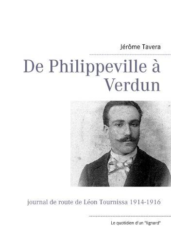 De Philippeville à Verdun: Journal de route de Léon Tournissa 1914-1916 (BOOKS ON DEMAND)