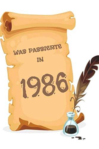 Was passierte in 1986: Was während Ihres Geburtsjahres passiert ist Geschenkjournal: Das Jahr, in dem Sie geboren wurden Buchjournal Notebook besser ... Karte Geburtstag Ruhestand billiges Geschenk,