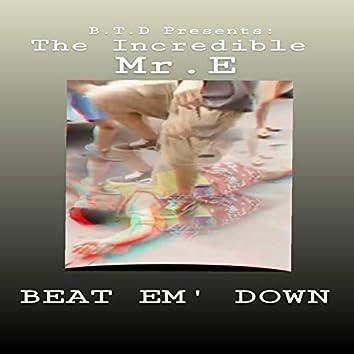 Beat EM' Down